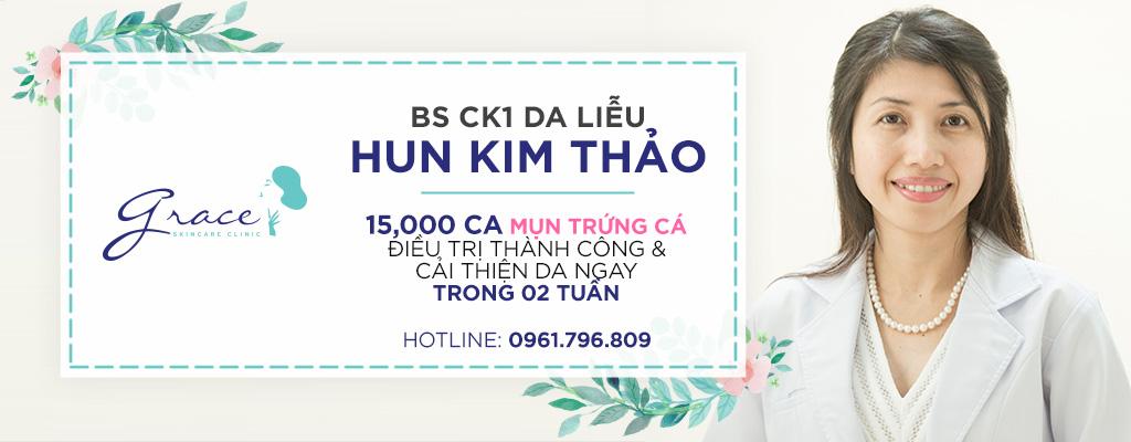 Bs Hun Kim Thảo với 15000 Ca Điều Trị Mụn Trứng Cá Thành Công Trong 2 tuần - Grace Skincare Clinic